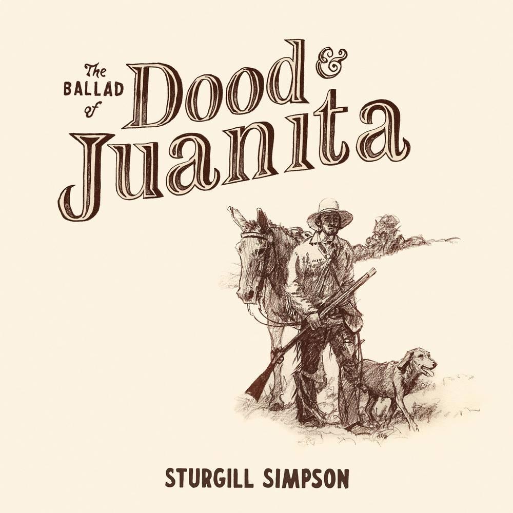 Sturgill Simpson - The Ballad of Dood and Juanita [LP]
