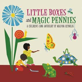 Little Boxes and Magic Pennies: An Anthology Of Children's Songs (1960-1977)