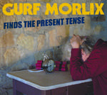 Gurf Morlix - Gurf Morlix Finds The Present Tense