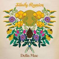 Della Mae - Family Reunion