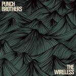 Punch Brothers - The Wireless EP