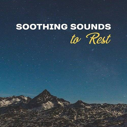 Soothing Sounds To Rest - Waves Of Calmness, Easy Listening, Relaxing Night, Deep Sleep