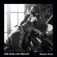 The War and Treaty - Hearts Town