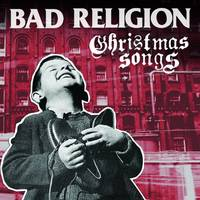 Bad Religion - Christmas Songs [LP/CD]