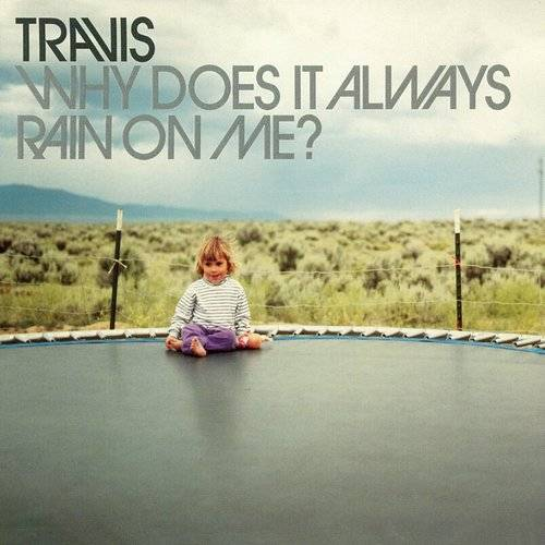 Why Does It Always Rain On Me? - Single