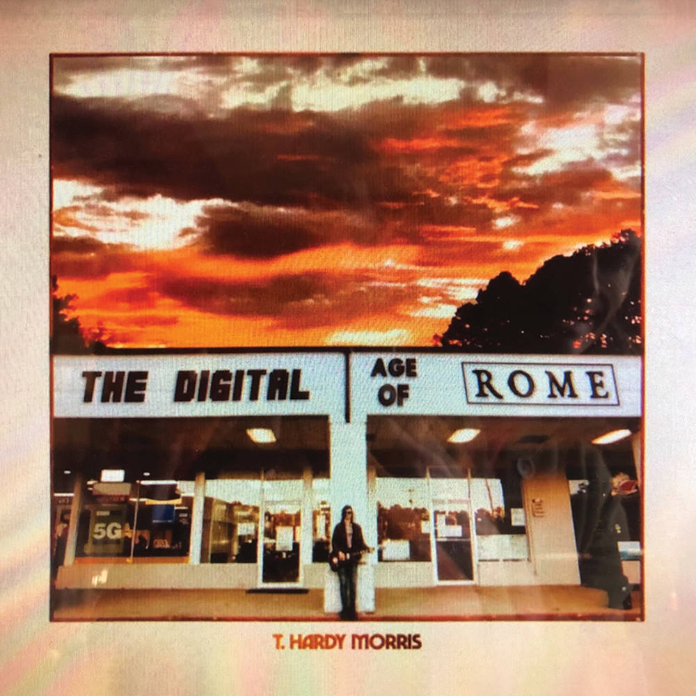 T. Hardy Morris - The Digital Age of Rome [LP]