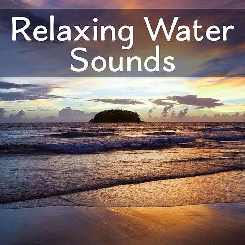 Best Relaxation Music - Relaxing Water Sounds - Peaceful