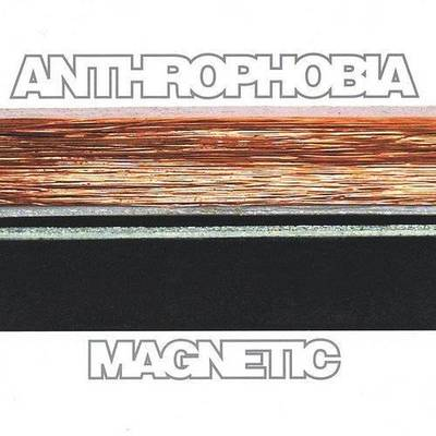 Anthrophobia - Magnetic
