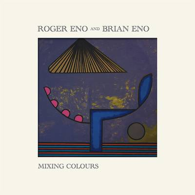 Roger Eno and Brian Eno - Mixing Colours [2LP]