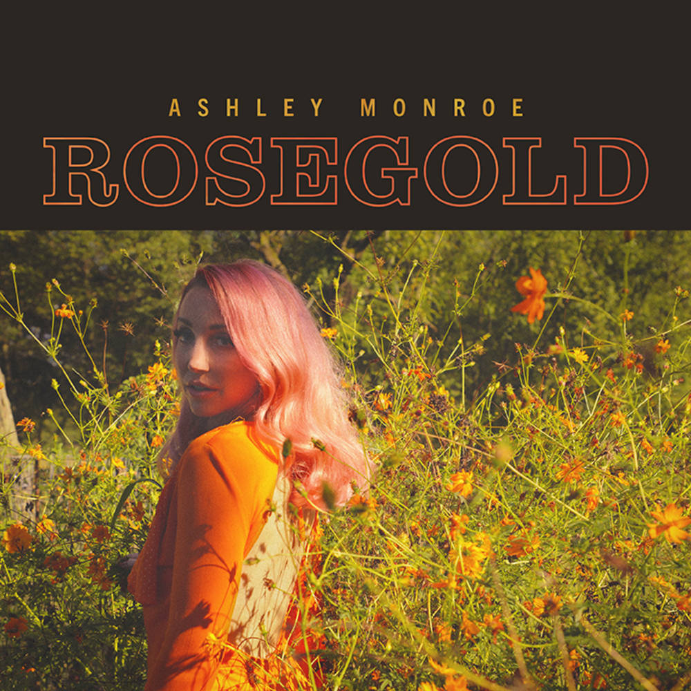 Ashley Monroe - Rosegold [LP]