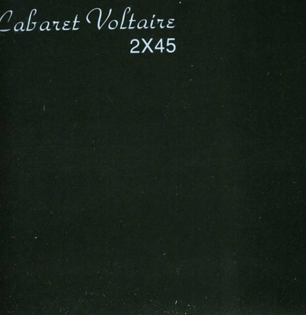 Cabaret Voltaire - 2x45