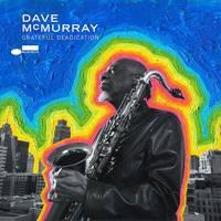 Dave Mcmurray - Grateful Deadication