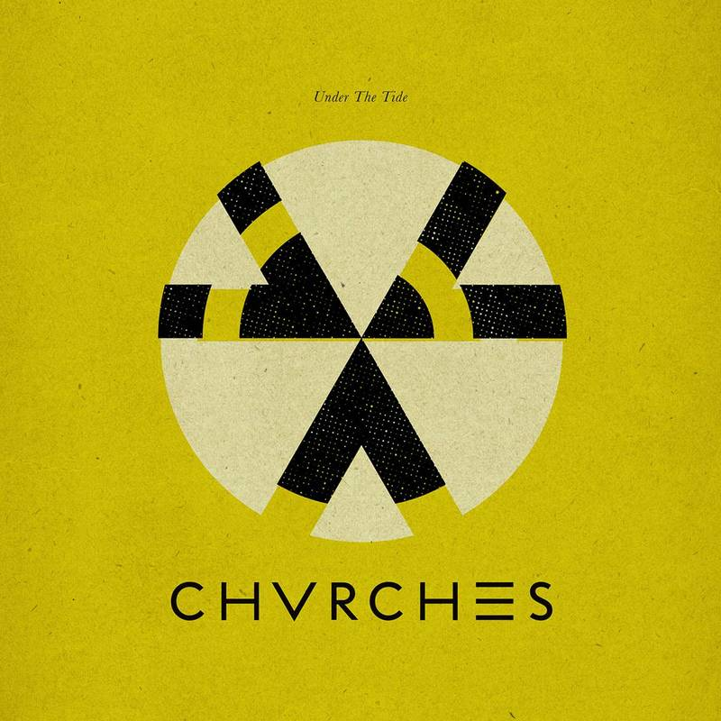 Chvrches Under The Tide