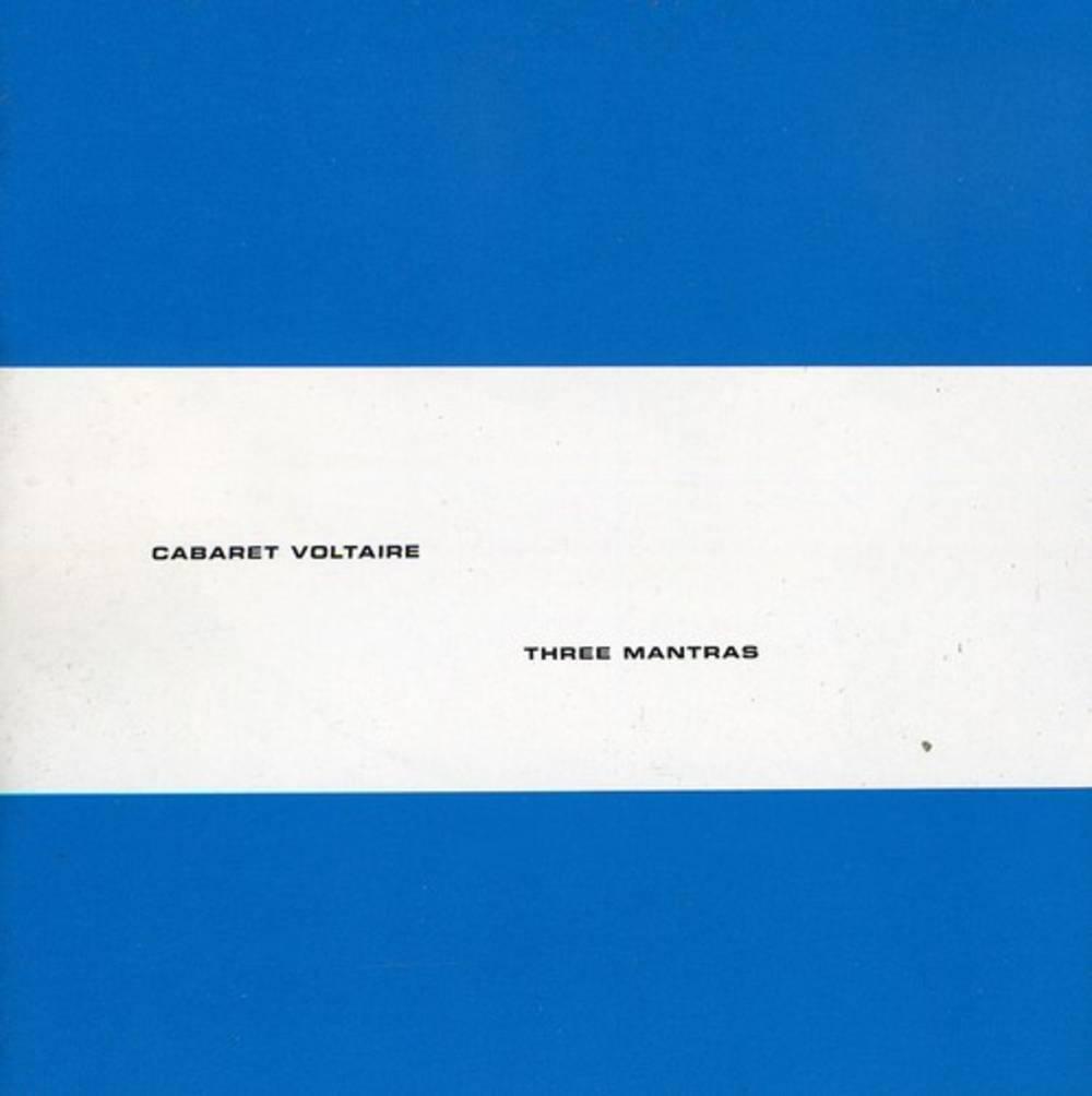 Cabaret Voltaire - Three Mantras