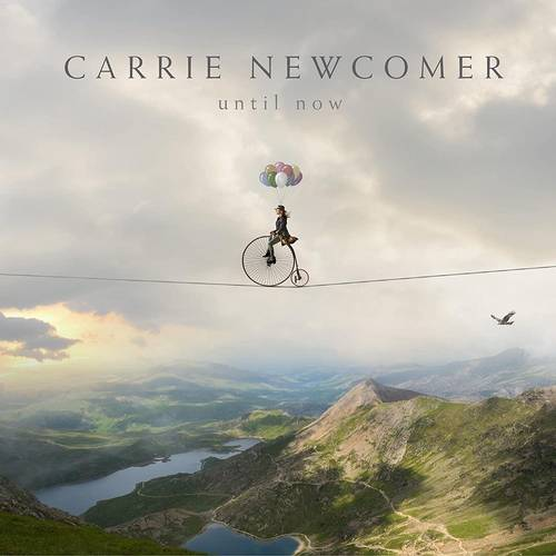 Carrie Newcomer - Until Now