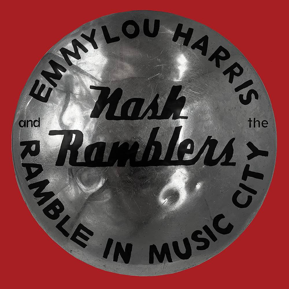 Emmylou Harris & the Nash Ramblers - Ramble in Music City: The Lost Concert (1990) [2LP]