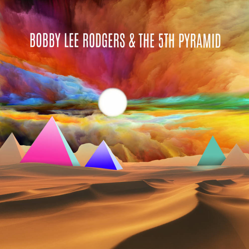 Bobby Lee Rodgers & The 5th Pyramid - Bobby Lee Rodgers & The 5th Pyramid