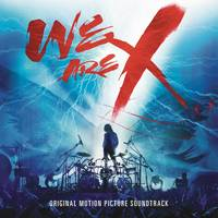 X Japan - We Are X [Soundtrack]
