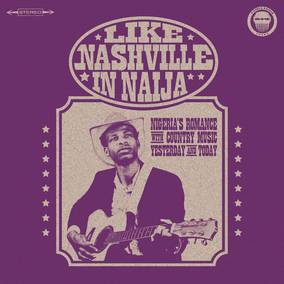 Like Nashville In Naija: Nigeria's Romance with Country Music, Yesterday and Today
