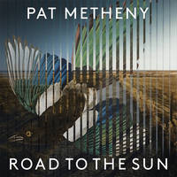 Pat Metheny - Road to the Sun [2LP]