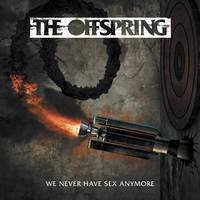 The Offspring - We Never Have Sex Anymore [Translucent Green 7in Single]