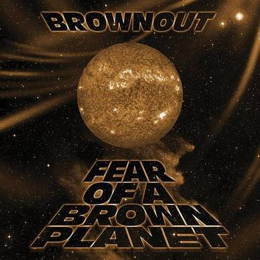 Fear Of A Brown Planet [LP]