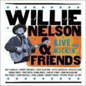 Willie Nelson & Friends-Live & Kickin'