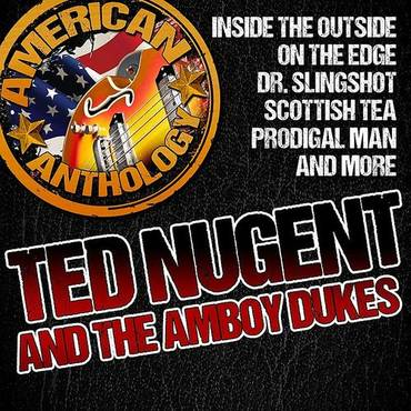 American Anthology: Ted Nugent And The Amboy Dukes