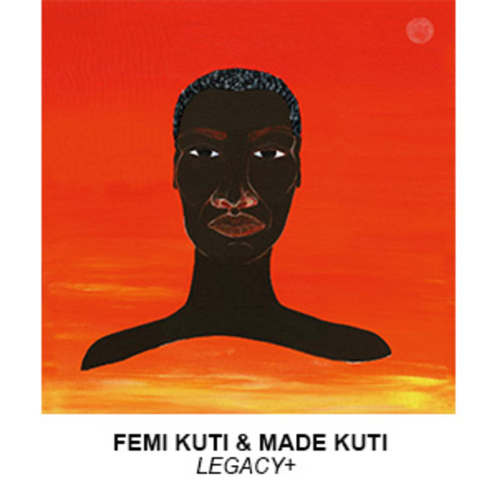 Femi Kuti & Made Kuti - Legacy+ [2CD]