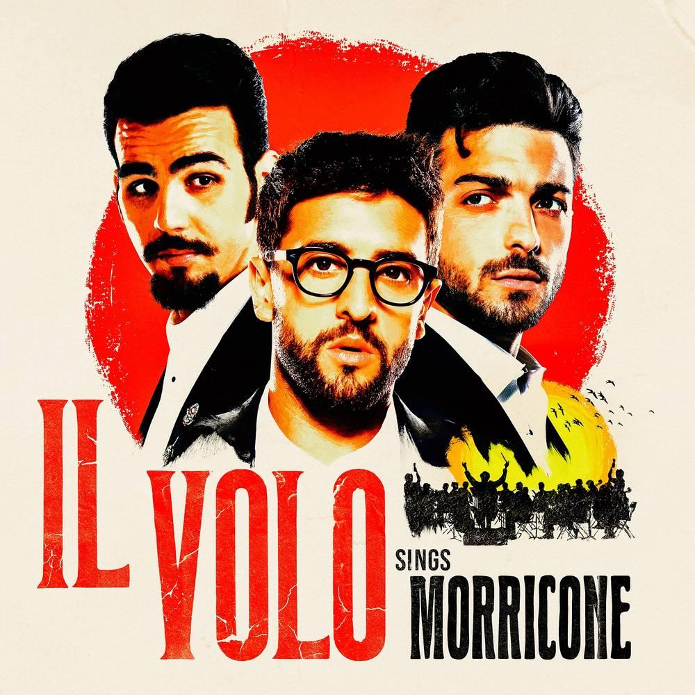 Il Volo - Il Volo Sings Morricone