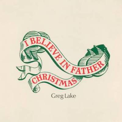 "Greg Lake - ""I Believe In Father Christmas"""