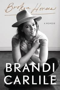 Brandi Carlile - Broken Horses: A Memoir