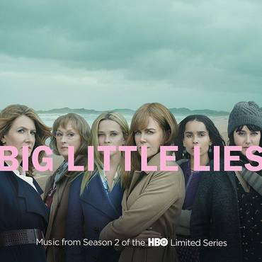 Big Little Lies [Music From Season 2 of the HBO Limited Series]