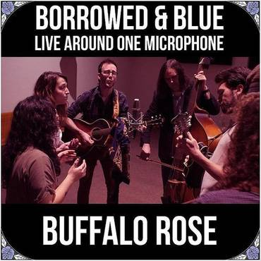 Borrowed & Blue: Live Around One Microphone