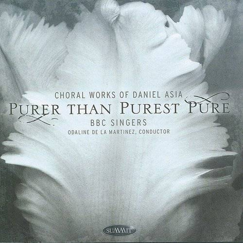 Purer Than Purest Pure: Choral Works Of Daniel