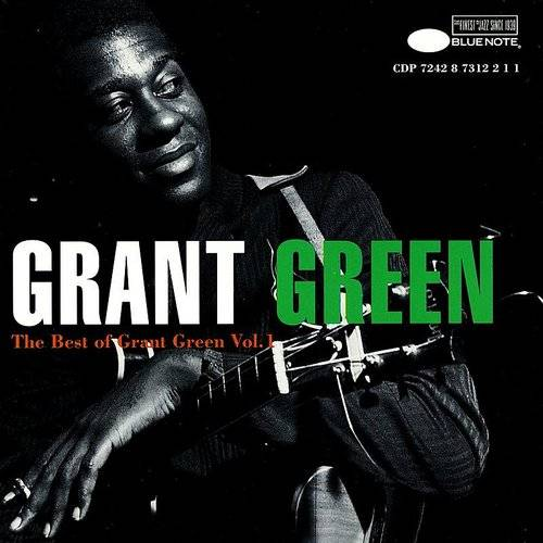 The Best Of Grant Green, Vol.1