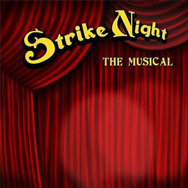 Strike Night: The Musical