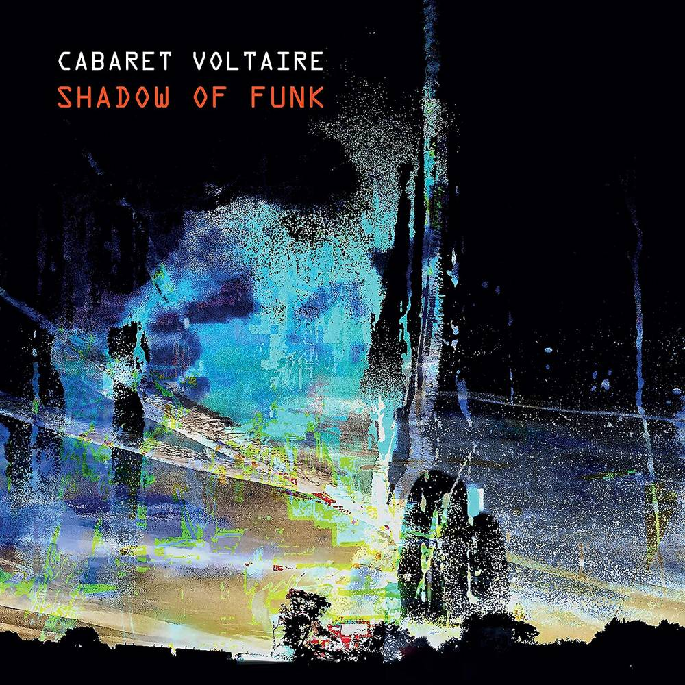 Cabaret Voltaire - Shadow Of Funk [Limited Edition Curacao Vinyl]