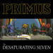 Primus - The Desaturating Seven [LP]