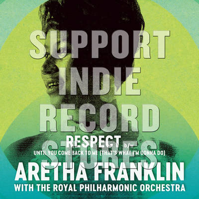 Aretha Franklin With The Royal Philharmonic Orchestra - Respect / Until You Come Back To Me (That's What I'm Gonna Do)