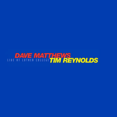 Dave Matthews & Tim Reynolds  - Live at Luther College