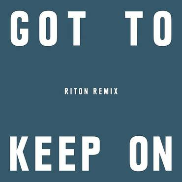Got To Keep On (Riton Remix) - Single