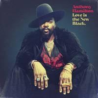 Anthony Hamilton - Love Is The New Black