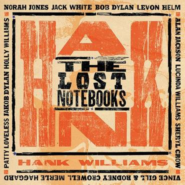 The Lost Notebooks of Hank Williams [Vinyl]