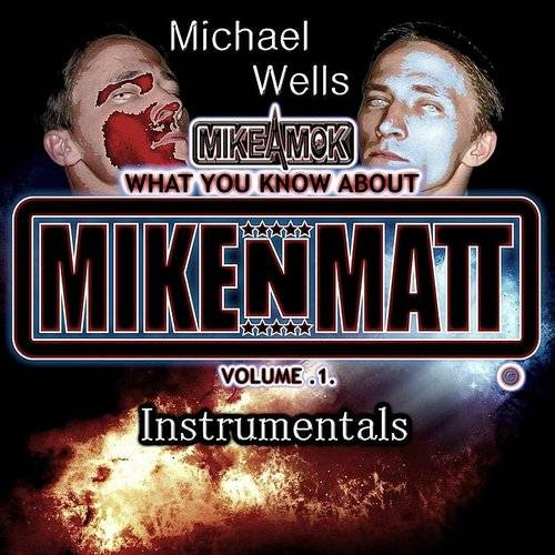 Mikeamok: What You Know About Mikenmatt, Vol .1 (Instrumentals)