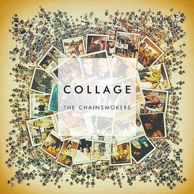 The Chainsmokers - Collage EP