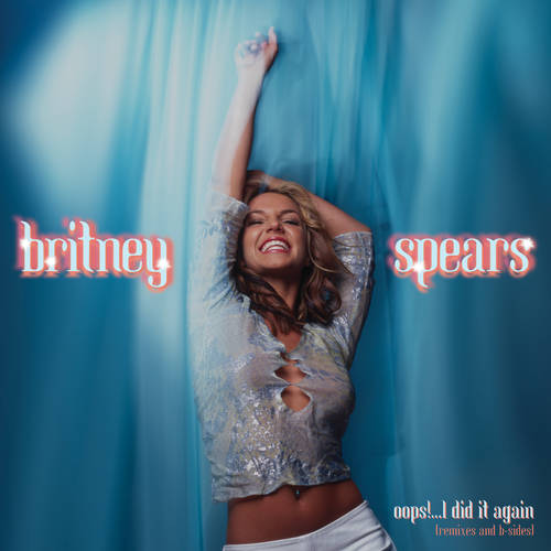 Britney Spears Oops I Did It Again Remixes And B Sides Rsd Drops Sep 2020 Record Store Day