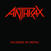 Anthrax - Soldiers of Metal [RSD BF 2020]
