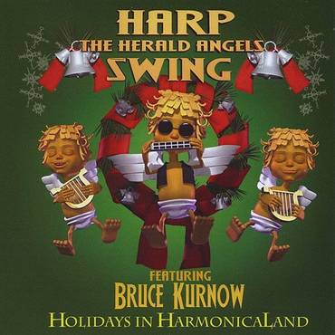 Harp The Herald Angels Swing: Holidays In Harmonicaland