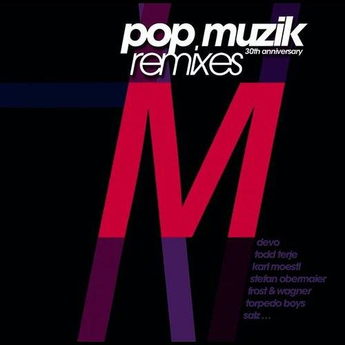 Pop Muzik (30th Anniversary Remixes)
